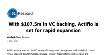 451 Research: With $107.5M in VC backing, Actifio is set for rapid expansion