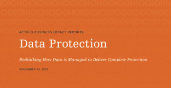 Data Protection: Rethinking How Data is Managed to Deliver Complete Protection