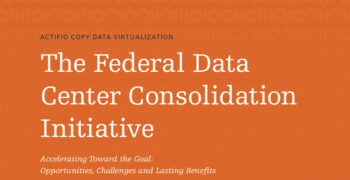 The Federal Data Center Consolidation Initiative: Opportunities, Challenges and Lasting Benefits
