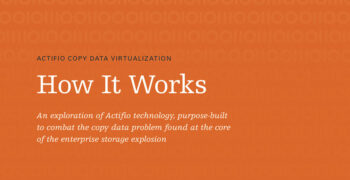 Actifio Copy Data Virtualization: How It Works