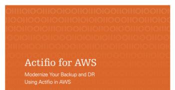 Actifio for AWS: Modernize Your Backup & DR in AWS
