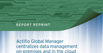 Actifio Global Manager centralizes data management on-premises and in the cloud