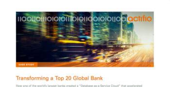 Actifio Transforms Top 20 Global Bank