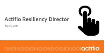 Actifio Resiliency Director Overview