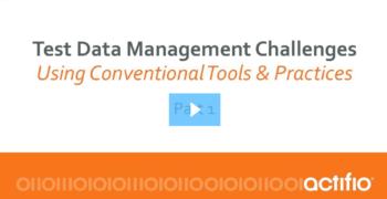 Conventional Test Data Management Challenges (Part 1)