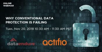 Webinar – Why Conventional Data Protection is Failing