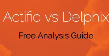 Actifio vs. Delphix – Analysis Guide