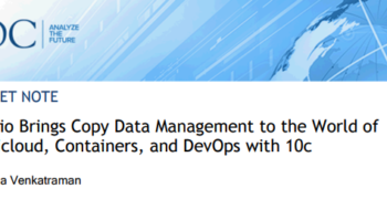 IDC Market Note: Actifio Brings Copy Data Management to the World of Multicloud, Containers, and DevOps with 10c