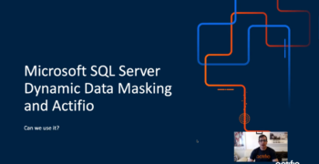 Masking for free?  How to get masked virtual databases with Actifio and Microsoft SQL Server Dynamic Data Masking