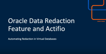 Using Oracle Data Redaction feature with an Actifio Virtual Data Base